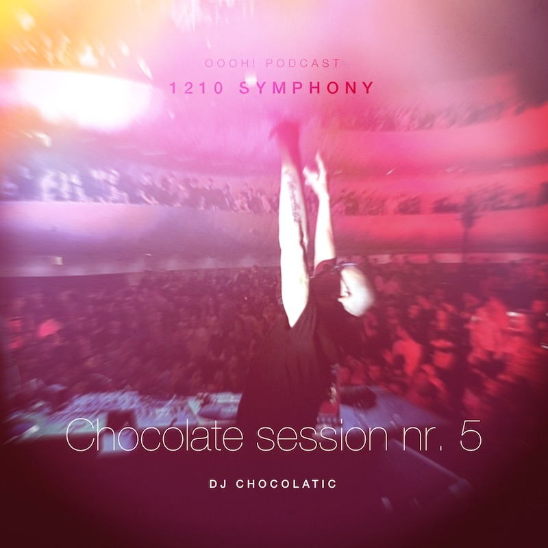 DJ Chocolatic – Chocolate session nr. 5