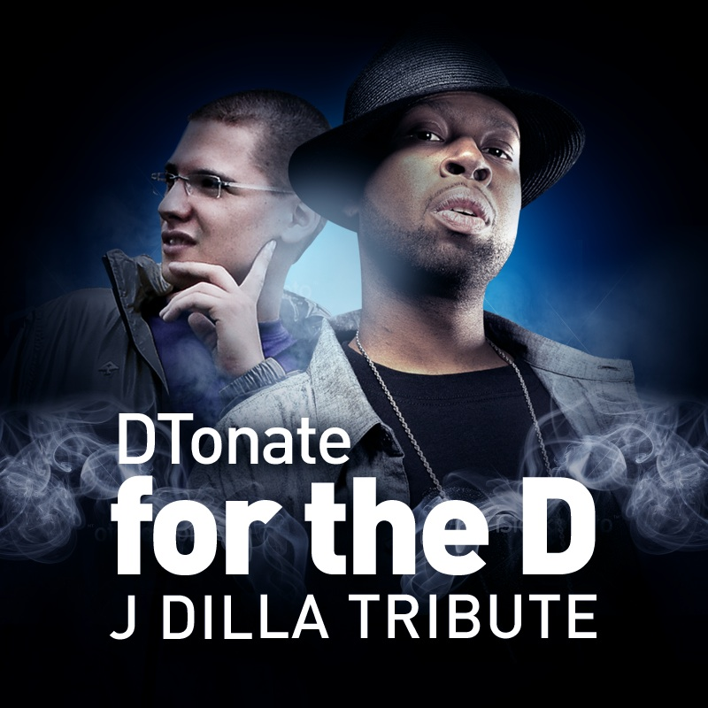 DTonate – For The D (J DILLA TRIBUTE)