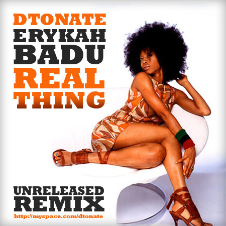 Erykah Badu – Real Thing (DTonate remix)
